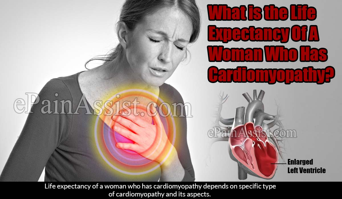 What is the Life Expectancy Of A Woman Who Has Cardiomyopathy?