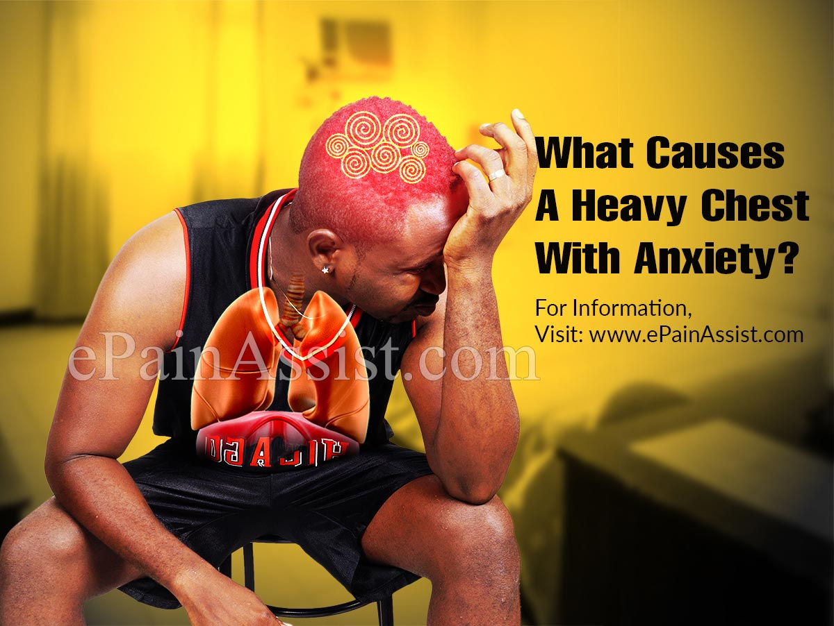 What Causes A Heavy Chest With Anxiety?
