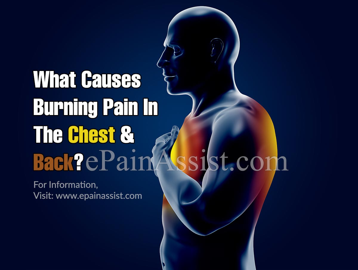 What Causes Burning Pain In The Chest & Back?