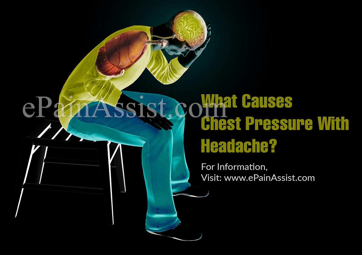 What Causes Chest Pressure With Headache?