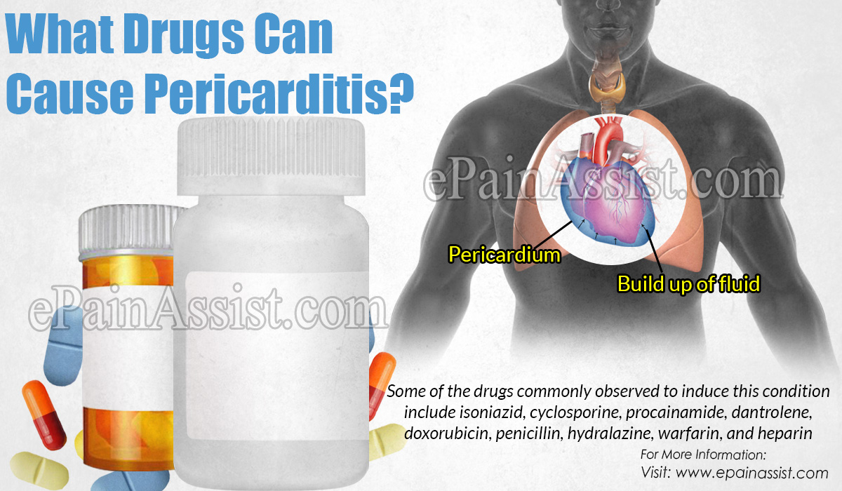 What Drugs Can Cause Pericarditis?