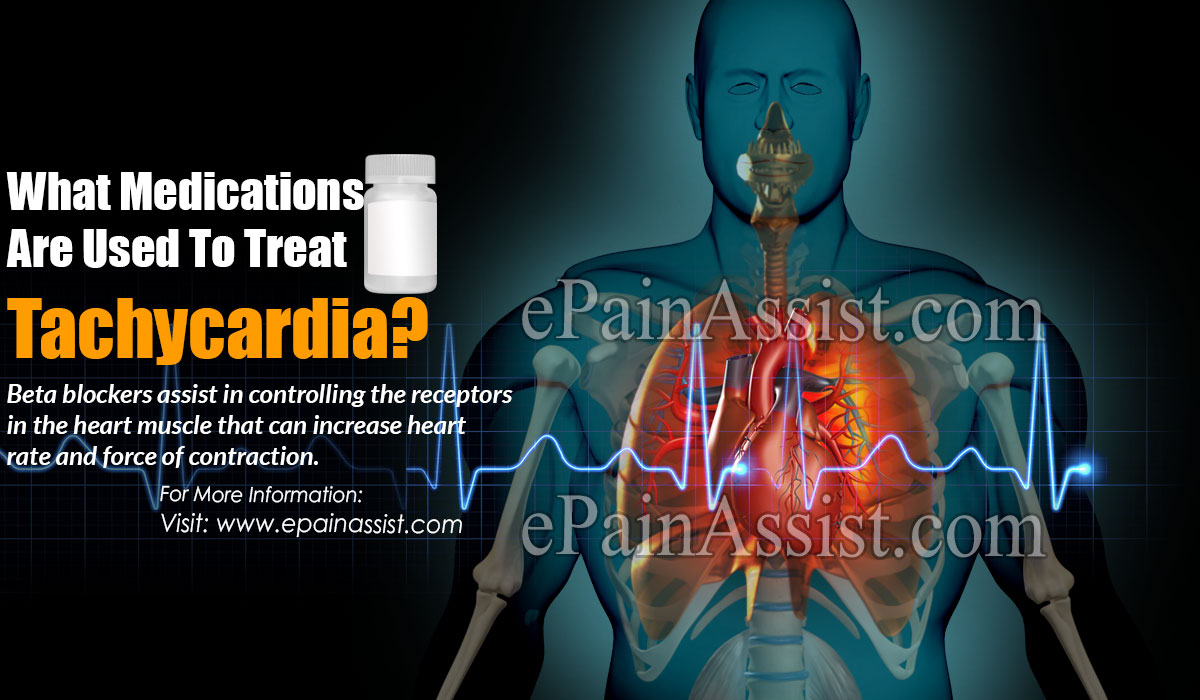What Medications Are Used To Treat Tachycardia?