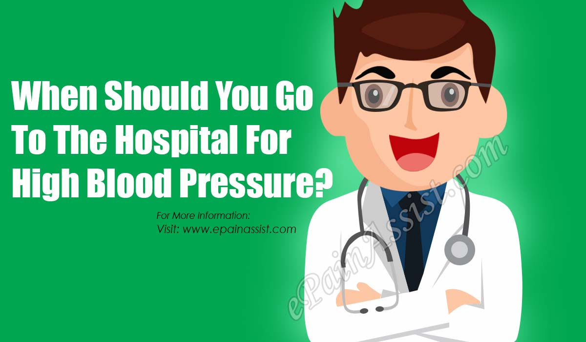When Should You Go To The Hospital For High Blood Pressure?