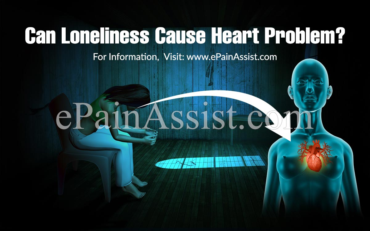 Can Loneliness Cause Heart Problem?