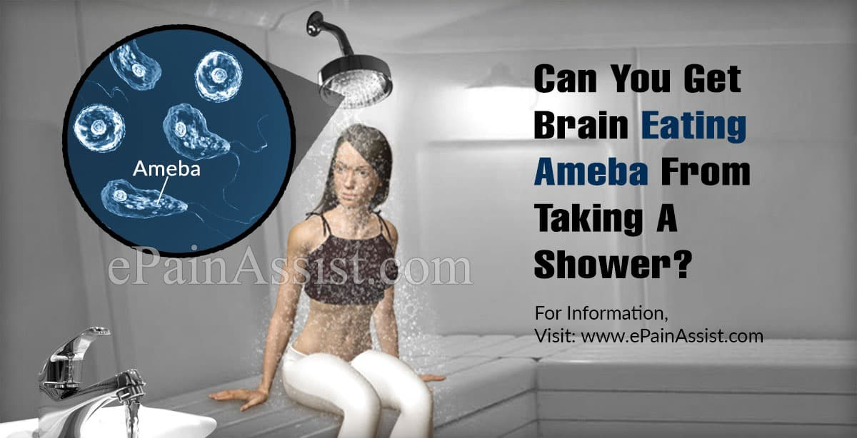 Can You Get Brain Eating Ameba From Taking A Shower?