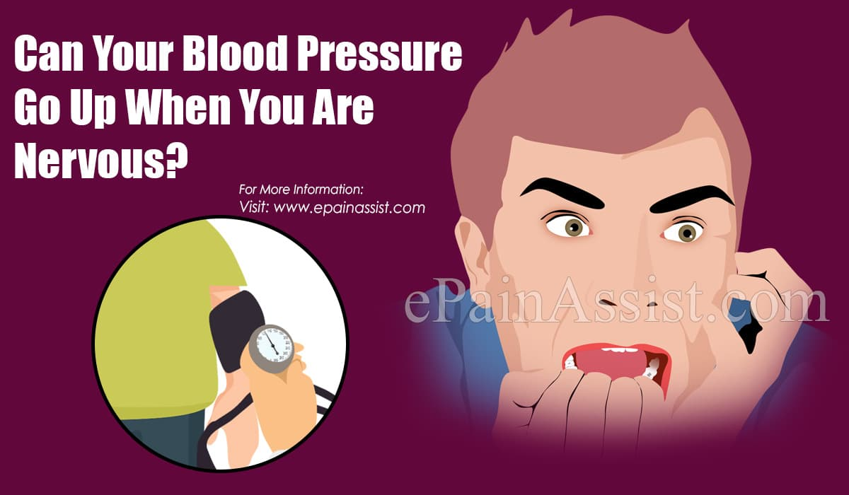 Can Your Blood Pressure Go Up When You Are Nervous?