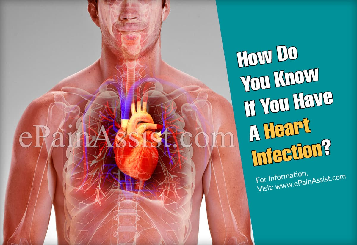 How Do You Know If You Have A Heart Infection?