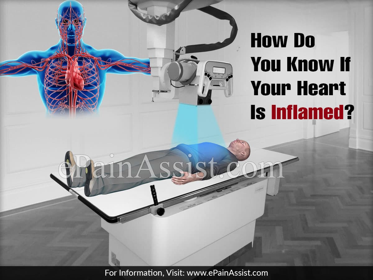 How Do You Know If Your Heart Is Inflamed?