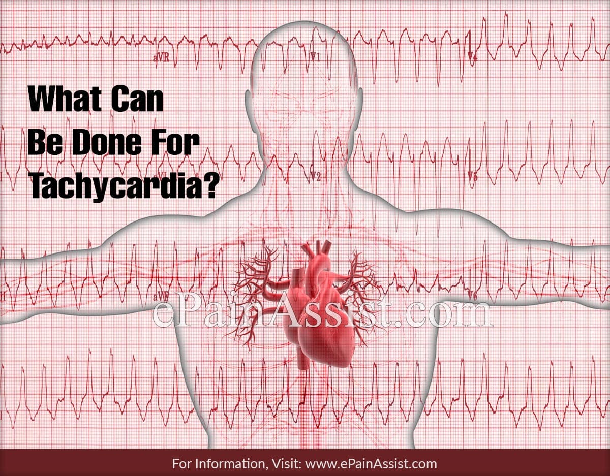 What Can Be Done For Tachycardia?