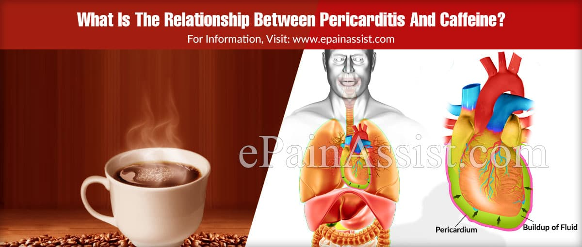 What Is The Relationship Between Pericarditis And Caffeine?