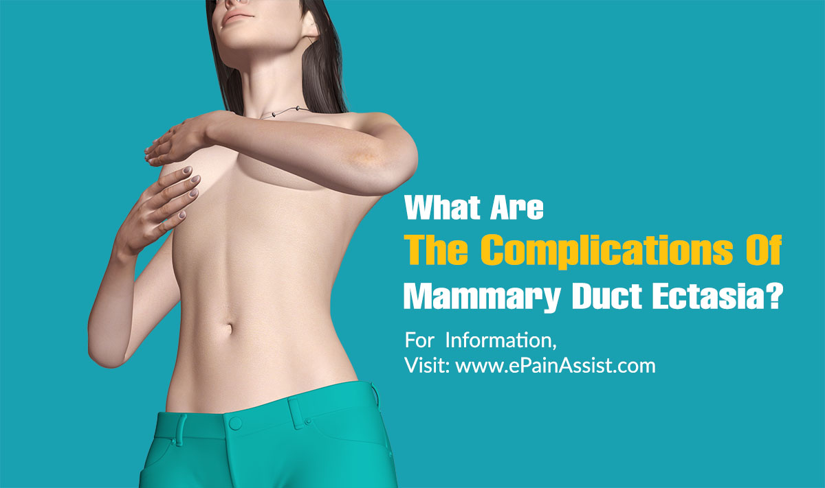 What Are The Complications Of Mammary Duct Ectasia?