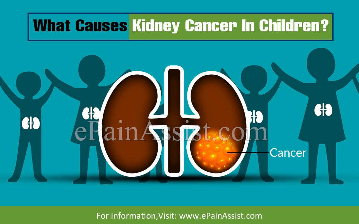 What Causes Kidney Cancer In Children?