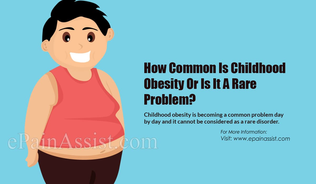 How Common Is Childhood Obesity Or Is It A Rare Problem?