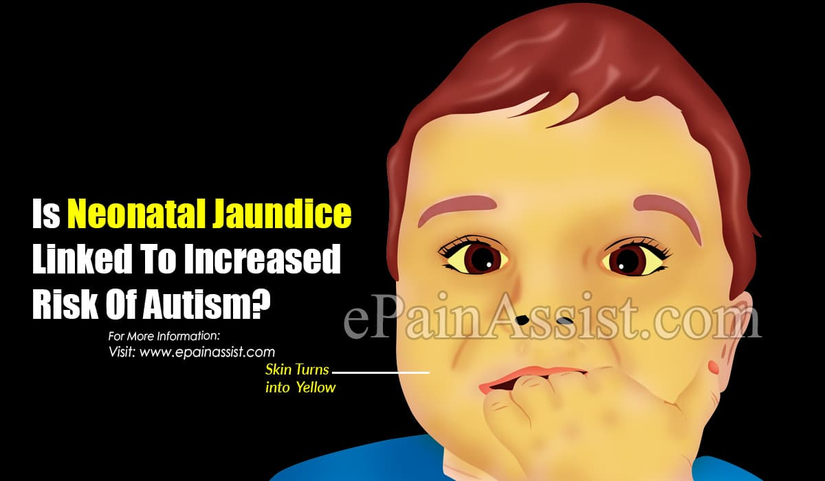 Is Neonatal Jaundice Linked To Increased Risk Of Autism?
