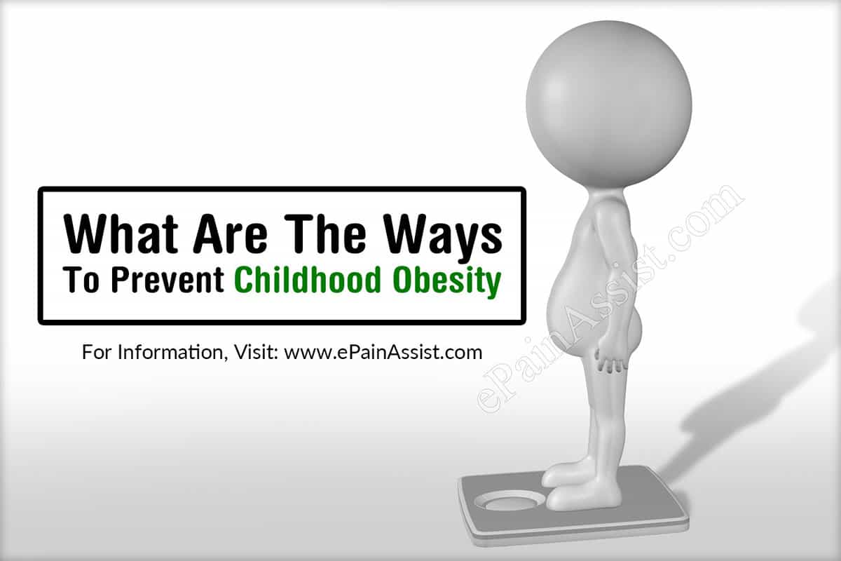 What Are The Ways To Prevent Childhood Obesity?