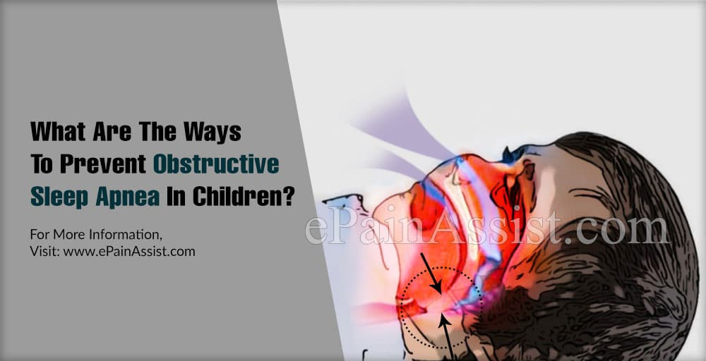 What Are The Ways To Prevent Obstructive Sleep Apnea In Children?