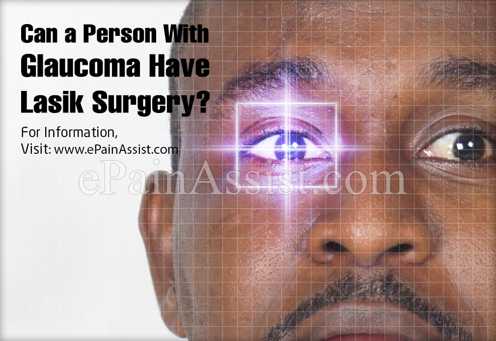Can a Person With Glaucoma Have Lasik Surgery?