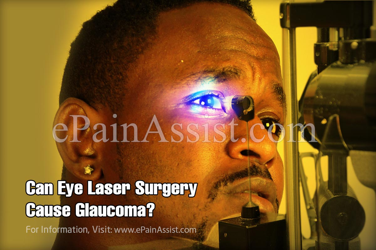 Can Eye Laser Surgery Cause Glaucoma?
