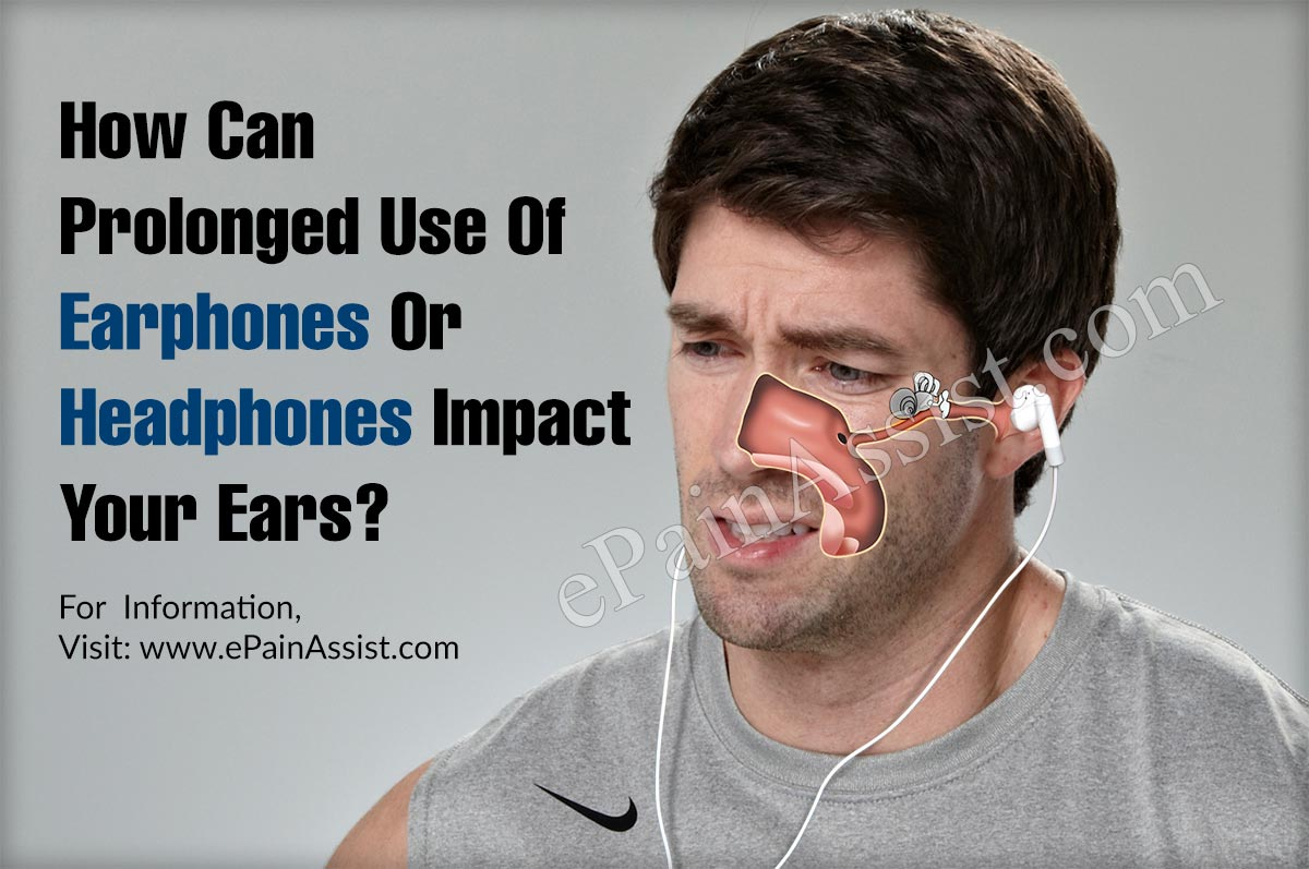 How Can Prolonged Use Of Earphones Or Headphones Impact Your Ears?