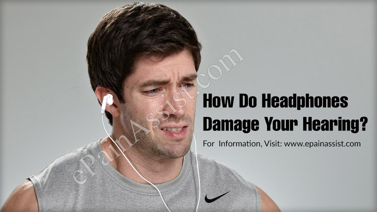 How Do Headphones Damage Your Hearing?