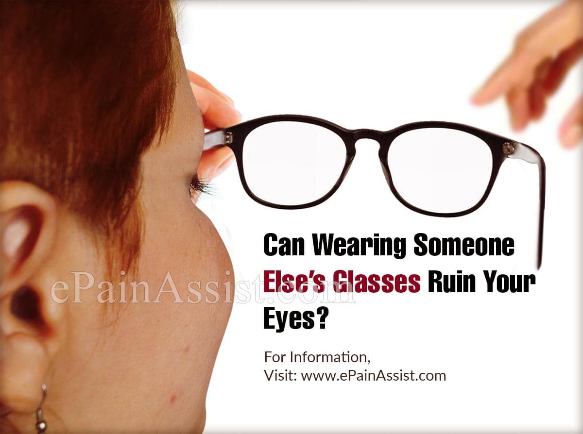 Can Wearing Someone Else's Glasses Ruin Your Eyes?