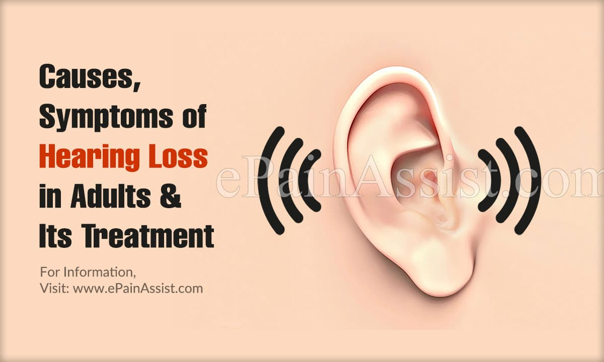 Causes, Symptoms of Hearing Loss in Adults & Its Treatment