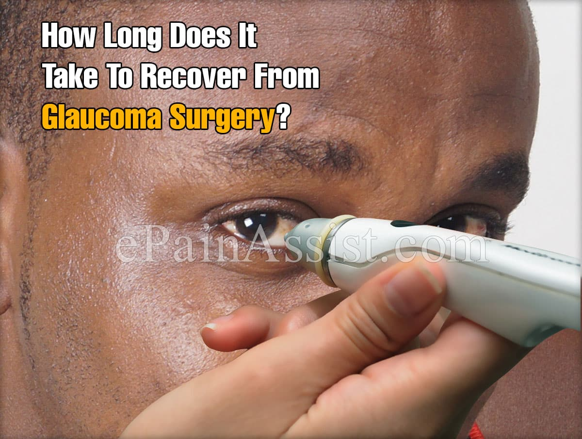 How Long Does It Take To Recover From Glaucoma Surgery?