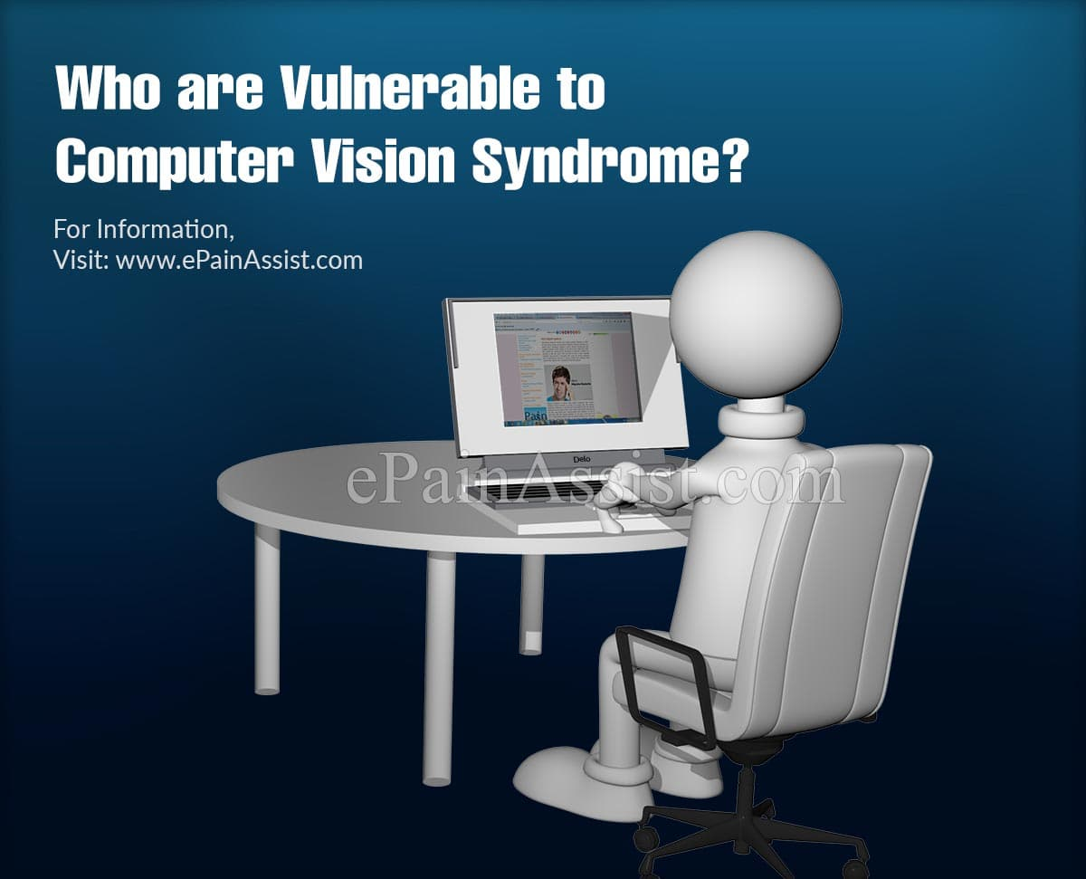 Who are Vulnerable to Computer Vision Syndrome?