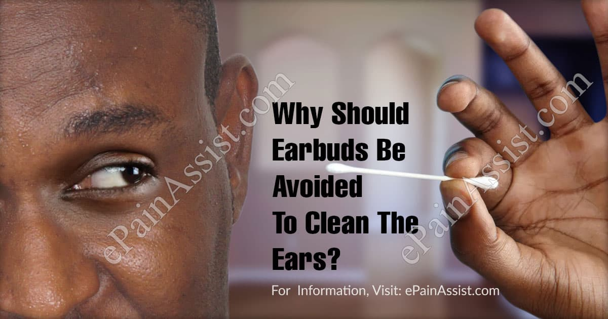 Why Should Earbuds be Avoided to Clean The Ears?