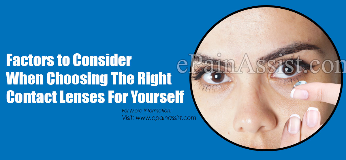 Factors to Consider When Choosing The Right Contact Lenses For Yourself