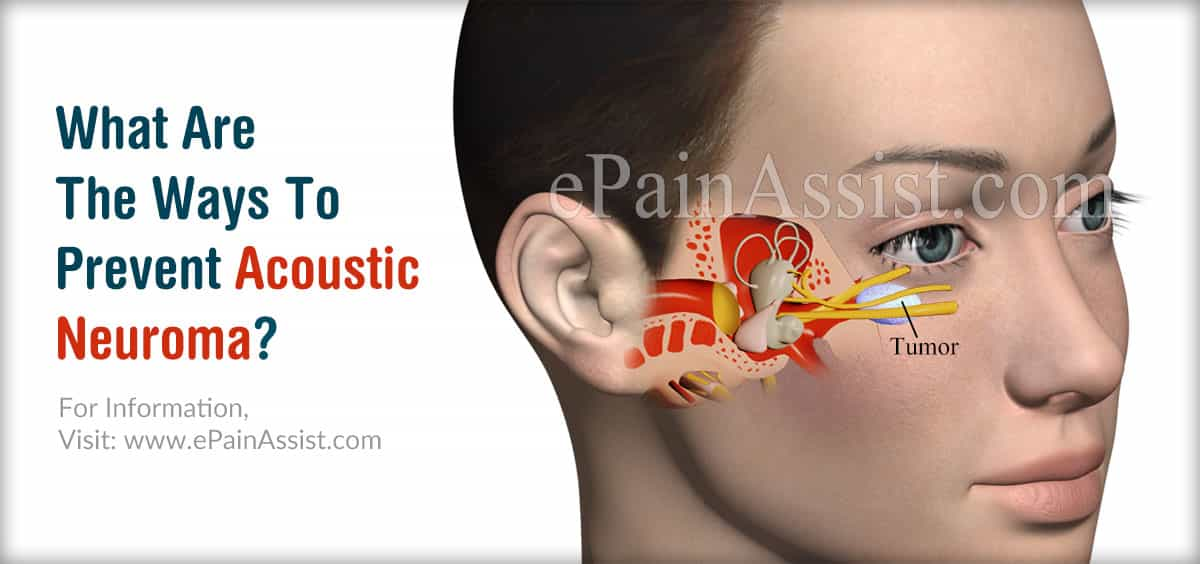 What Are The Ways To Prevent Acoustic Neuroma?