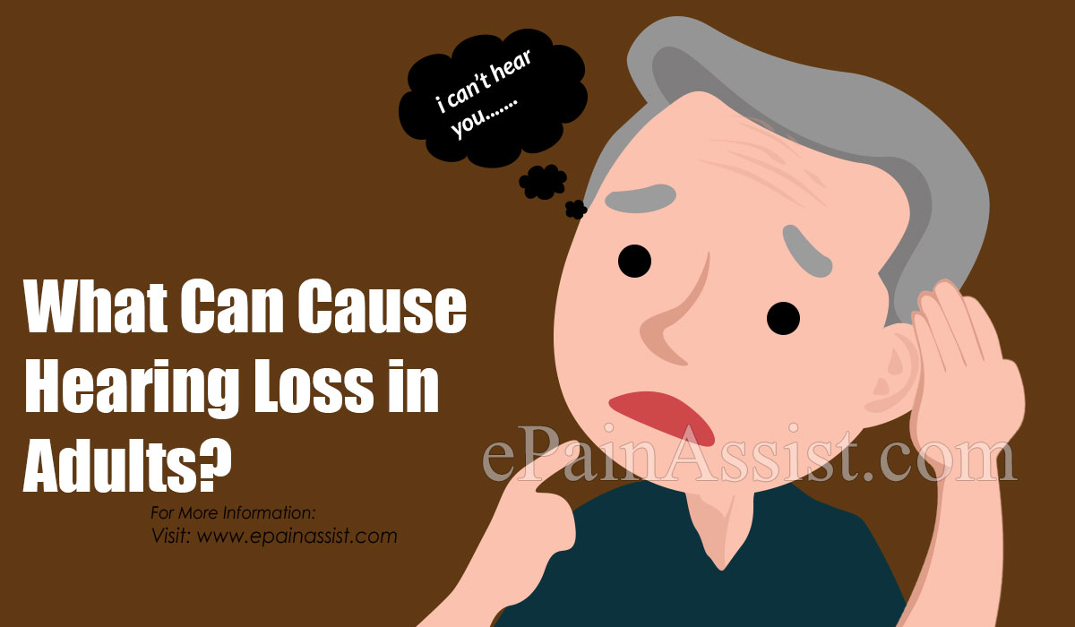 What Can Cause Hearing Loss in Adults?