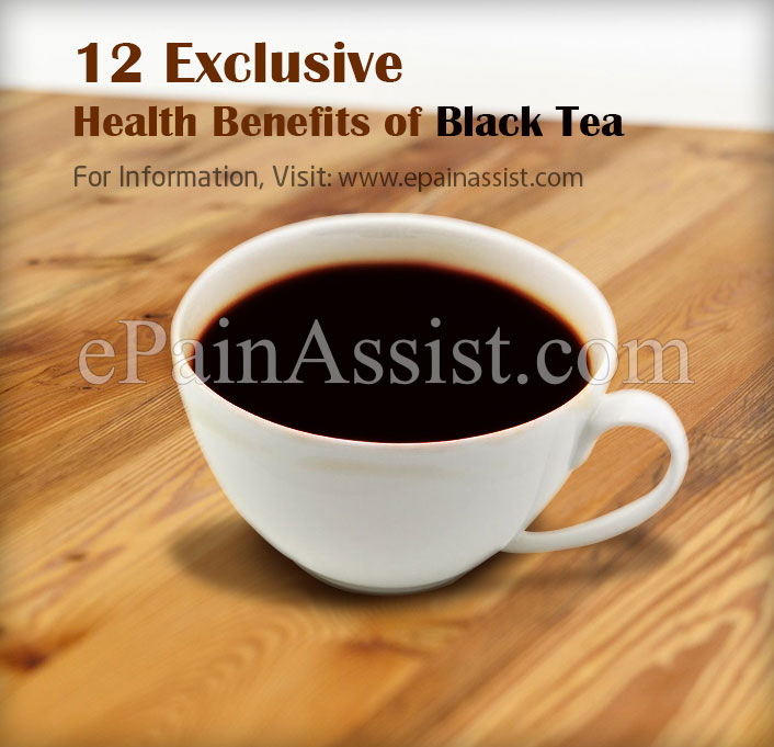 12 Exclusive Health Benefits of Black Tea