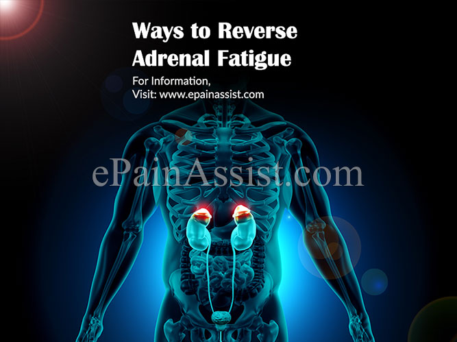 Ways to Reverse Adrenal Fatigue
