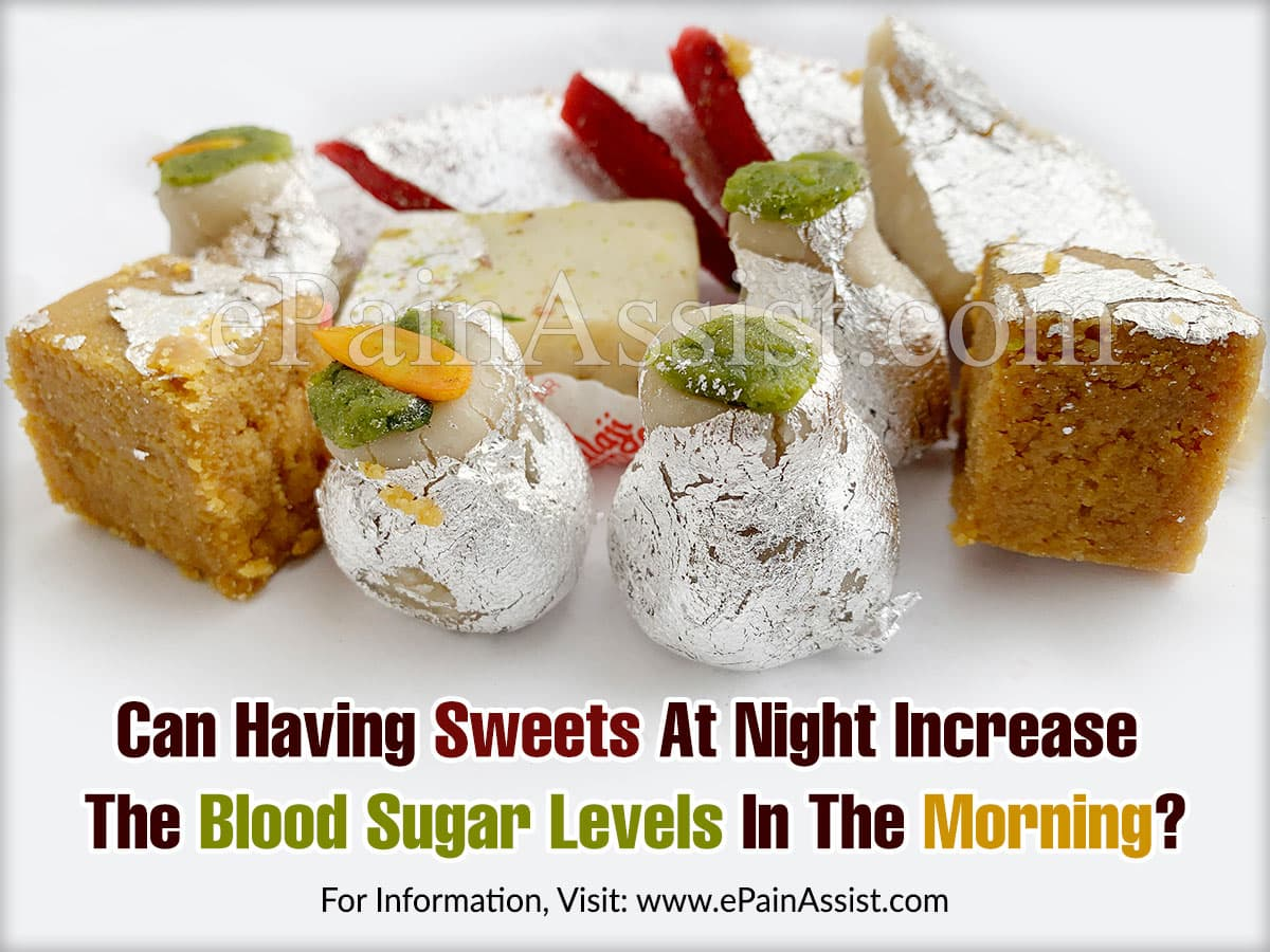 Can Having Sweets At Night Increase The Blood Sugar Levels In The Morning?