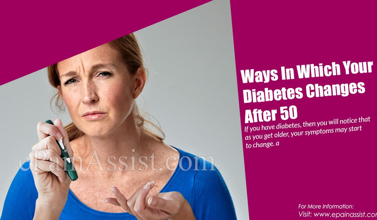 Ways In Which Your Diabetes Changes After 50