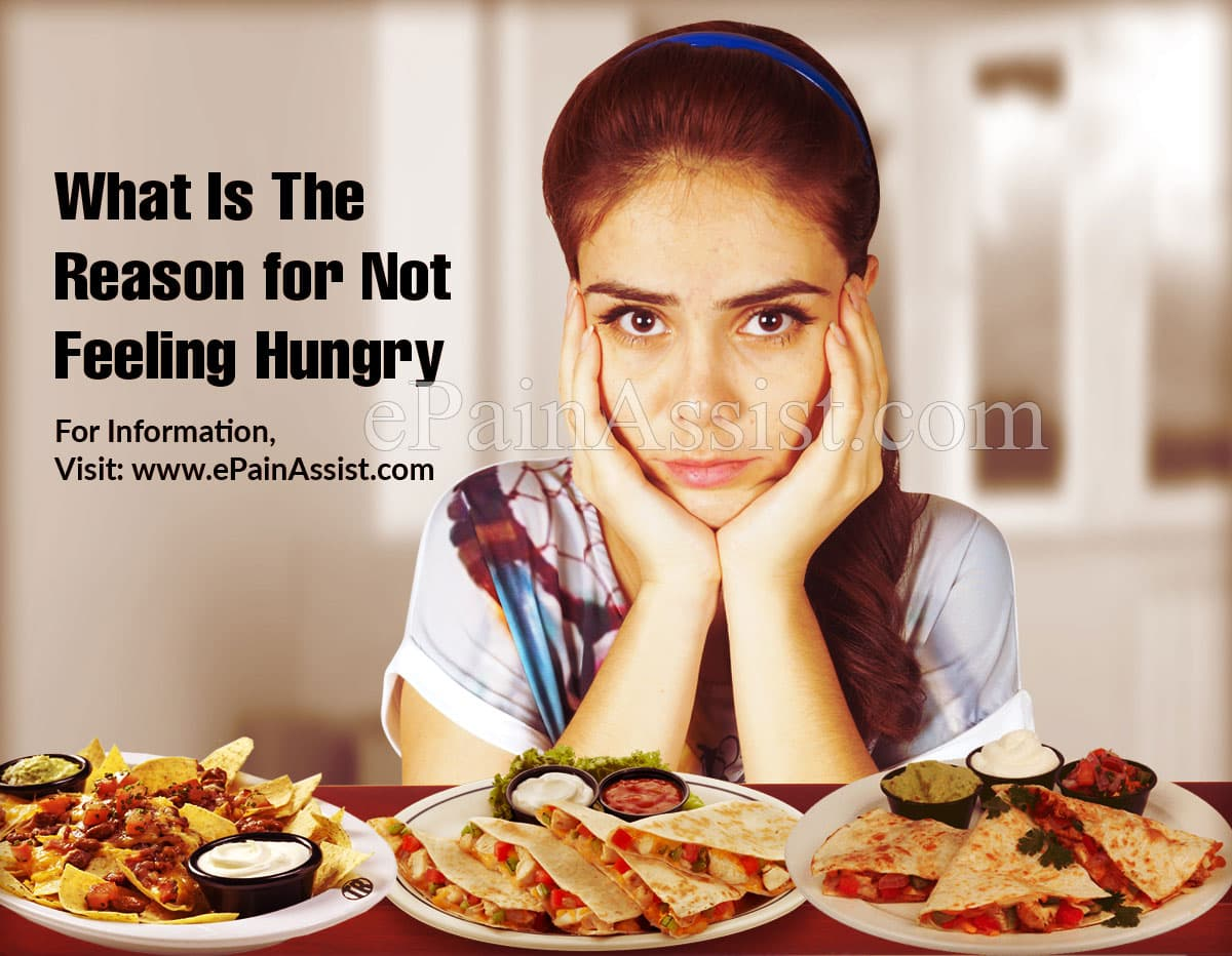What Is The Reason for Not Feeling Hungry?