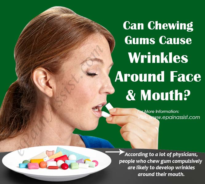 Can Chewing Gums Cause Wrinkles Around Face & Mouth?