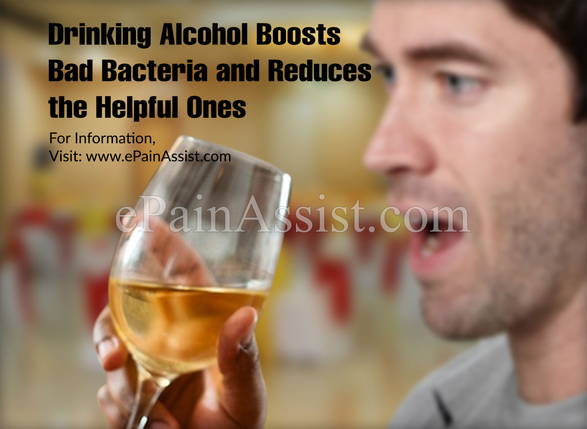 Drinking Alcohol Boosts Bad Bacteria and Reduces the Helpful Ones
