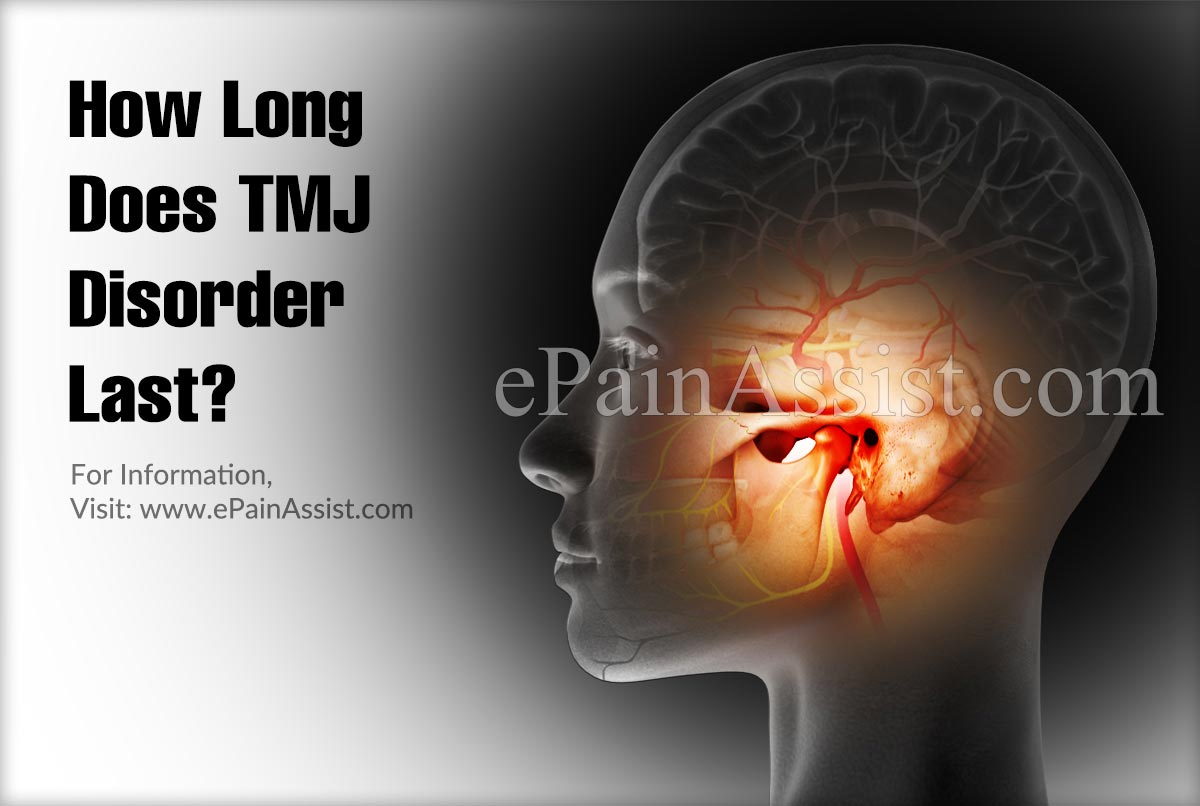 How Long Does Tmj Disorder Last Can It Go Away On Its Own