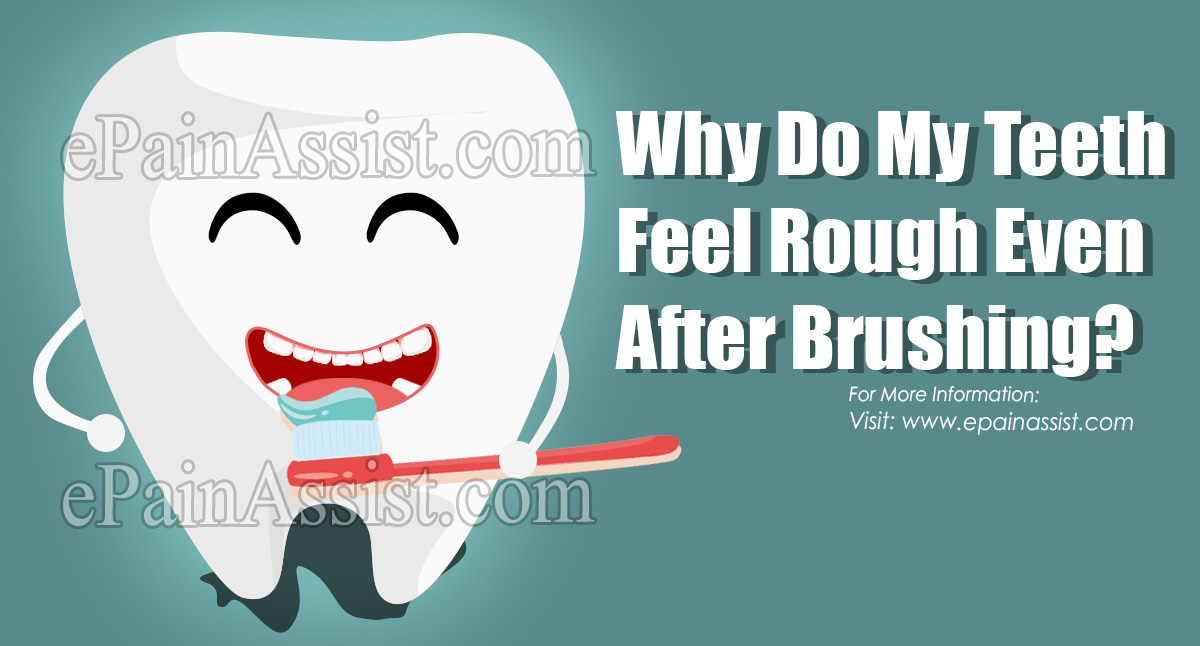 Why Do My Teeth Feel Rough Even After Brushing?