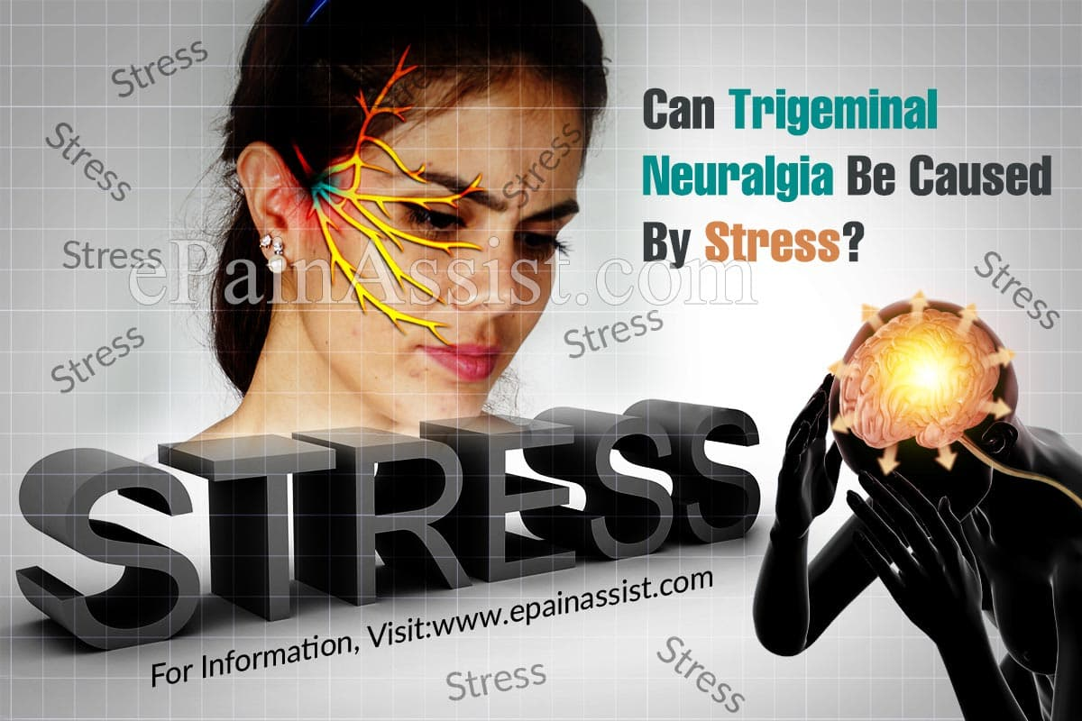 Can Trigeminal Neuralgia Be Caused By Stress?