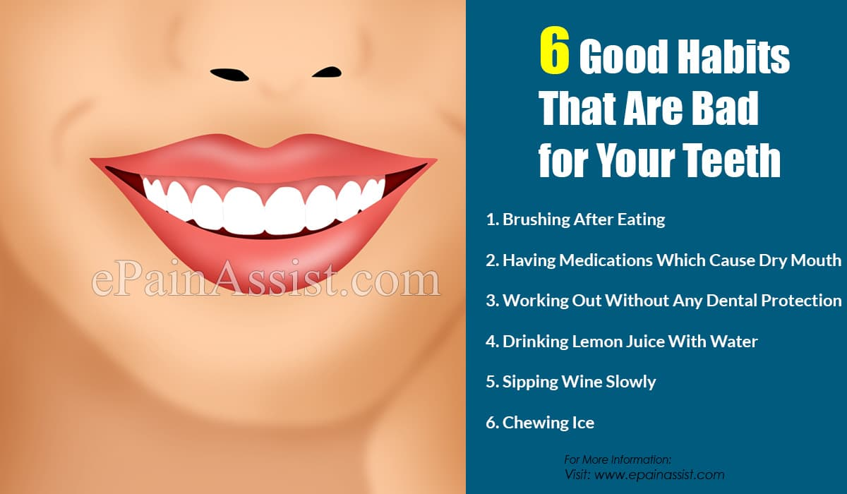 6 Good Habits That Are Bad for Your Teeth