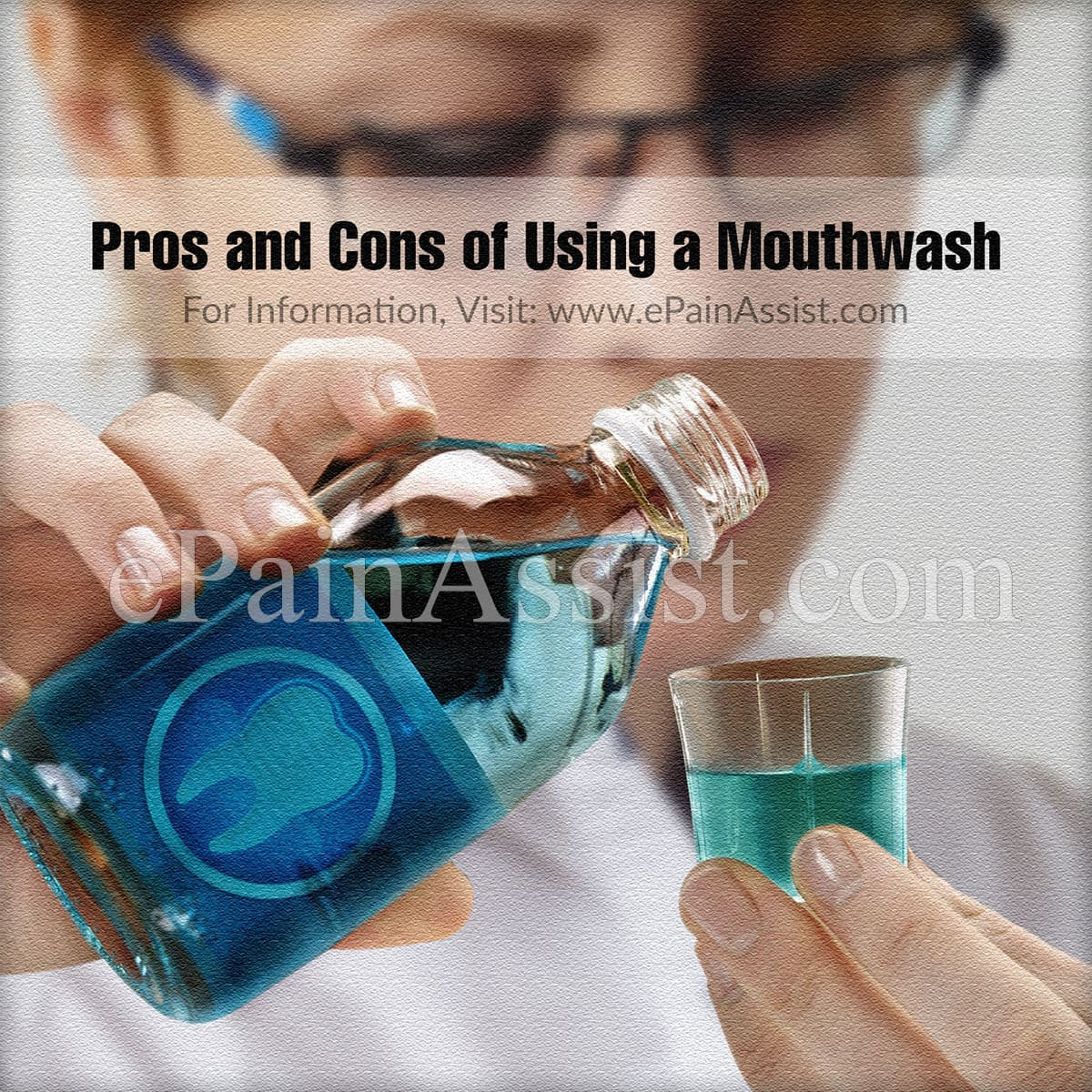 Pros and Cons of Using a Mouthwash