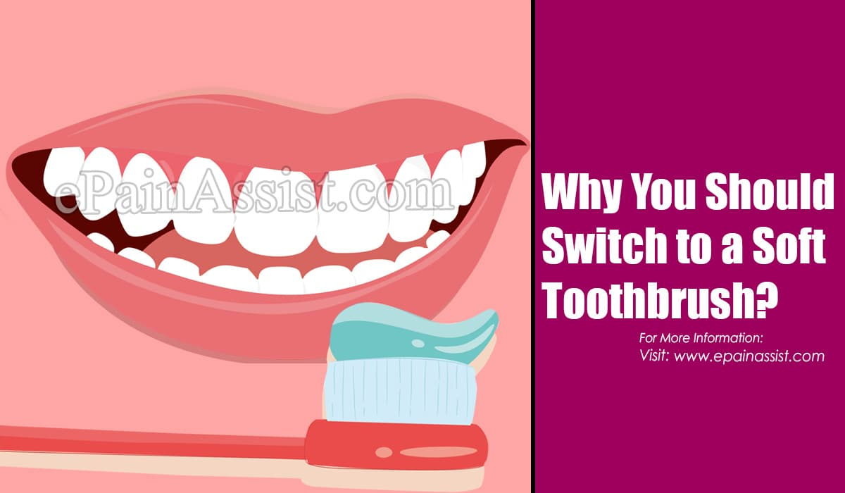 Why You Should Switch to a Soft Toothbrush?