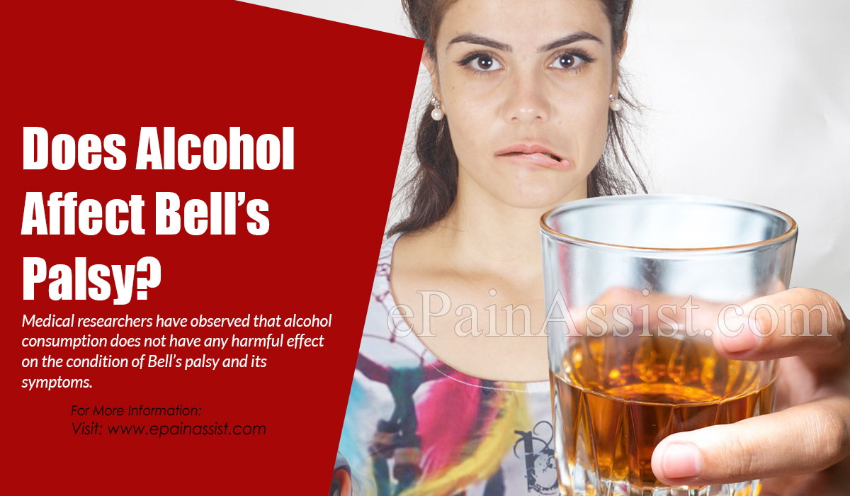 Does Alcohol Affect Bell's Palsy?
