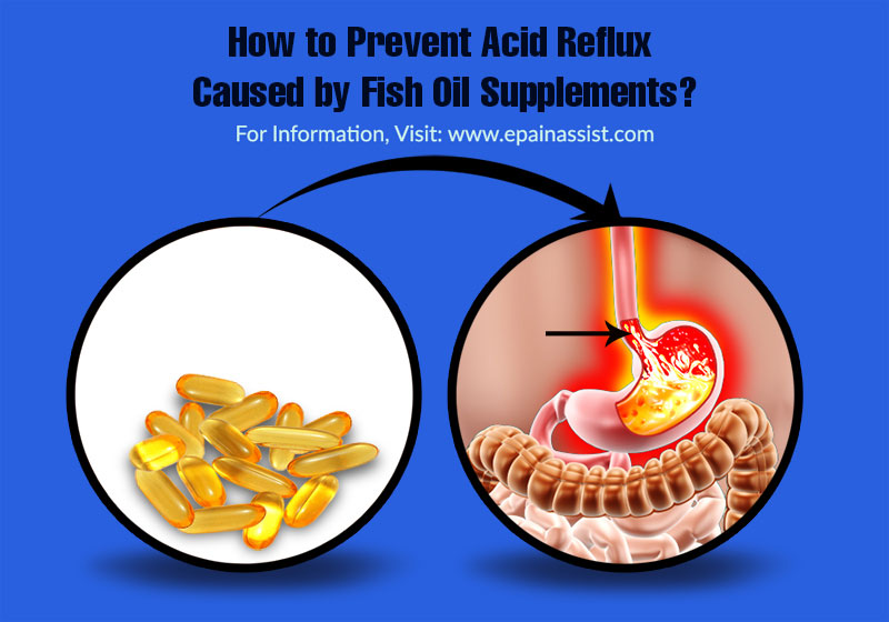 How to Prevent Acid Reflux Caused by Fish Oil Supplements?