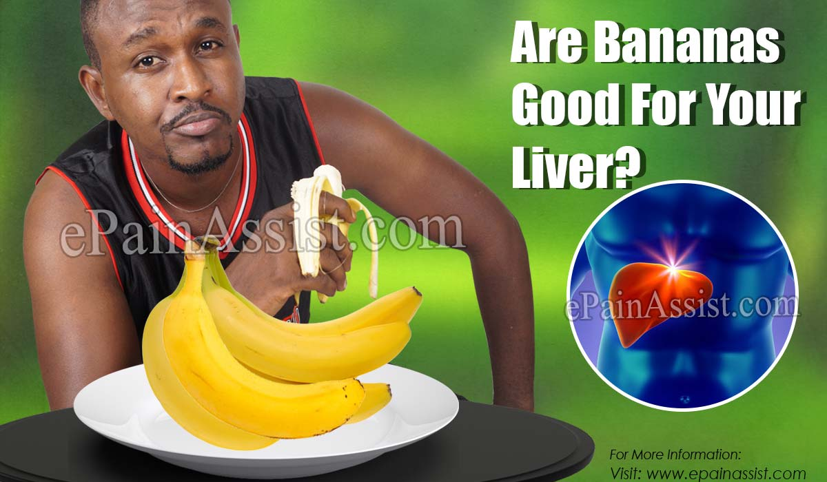 Are Bananas Good For Your Liver?