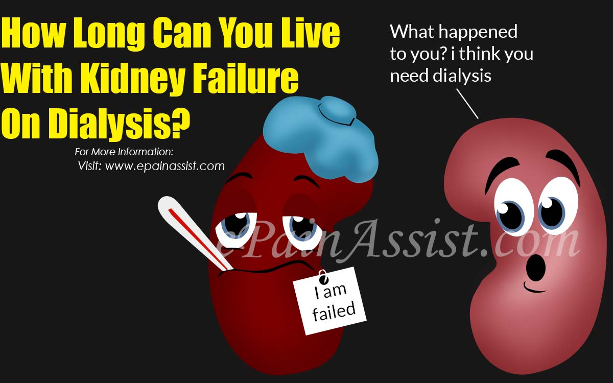 How Long Can You Live With Kidney Failure On Dialysis?
