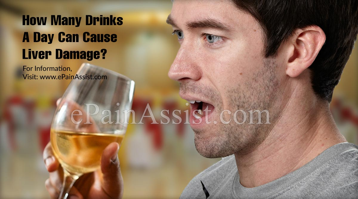 How Many Drinks A Day Can Cause Liver Damage?